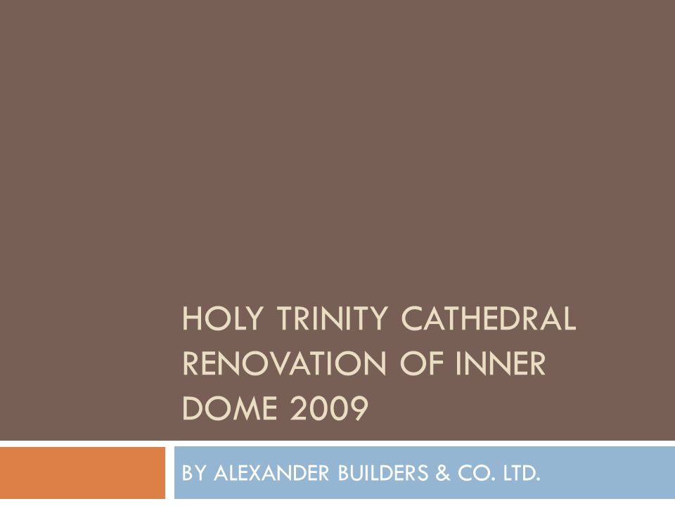 HOLY TRINITY CATHEDRAL RENOVATION OF INNER DOME 2009 BY ALEXANDER BUILDERS & CO. LTD.