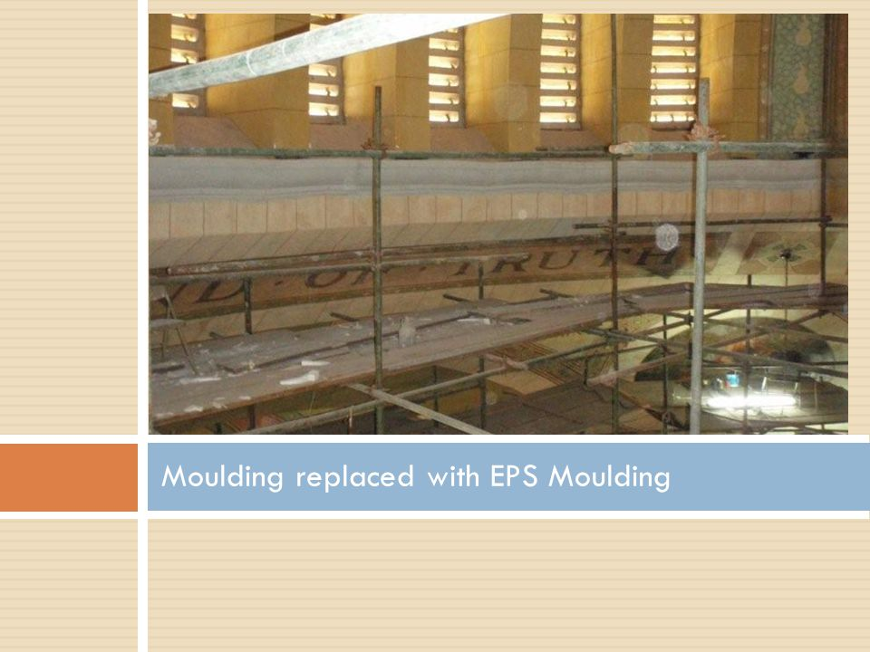 Moulding replaced with EPS Moulding