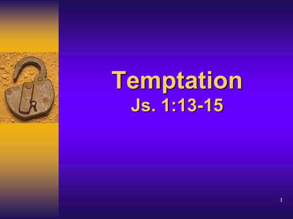 1 Temptation Js. 1:13-15