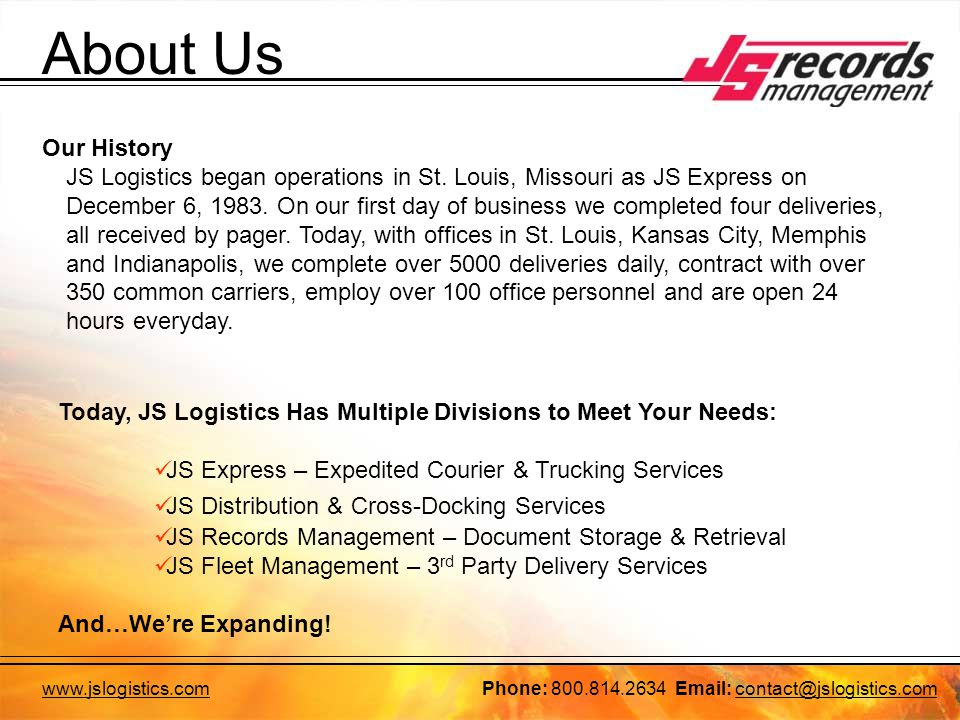 www.jslogistics.comPhone: 800.814.2634 Email: contact@jslogistics.com About Us Our History JS Logistics began operations in St.