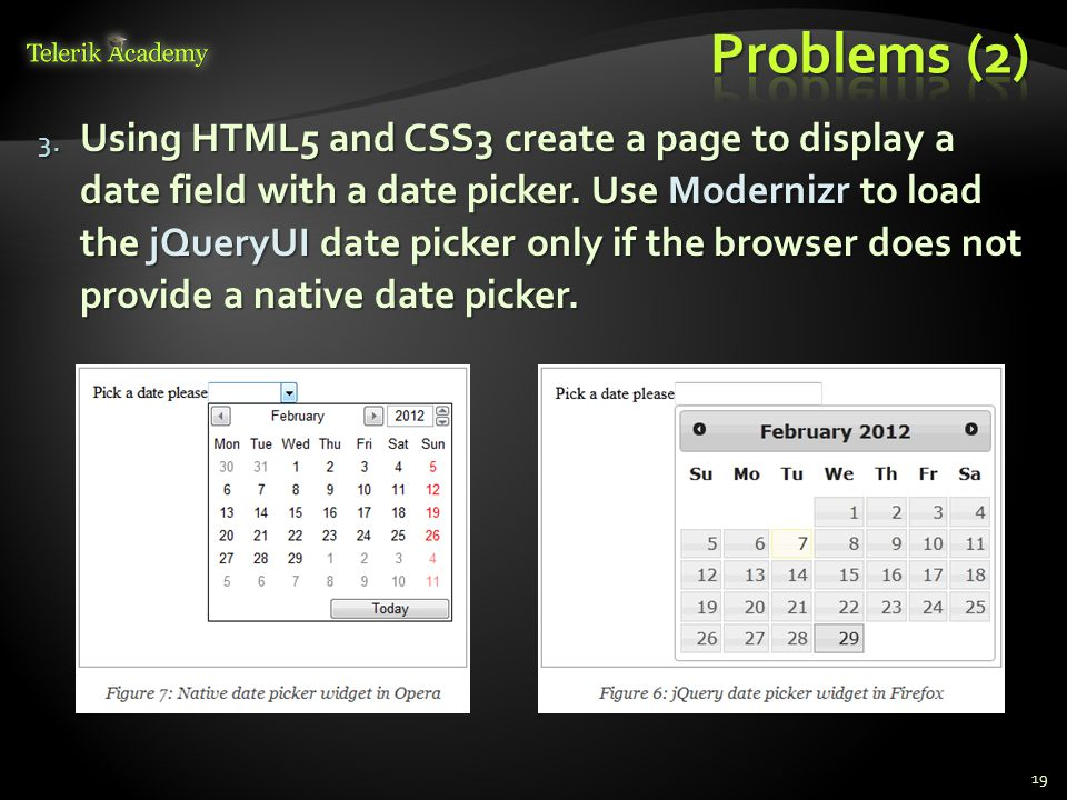 3. Using HTML5 and CSS3 create a page to display a date field with a date picker.
