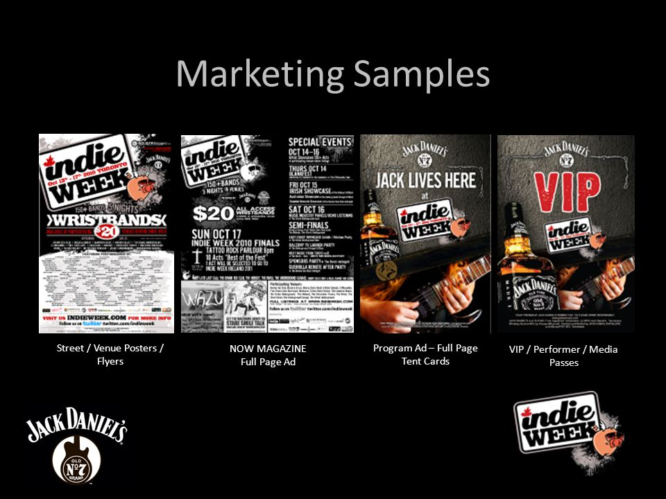 Marketing Samples Street / Venue Posters / Flyers NOW MAGAZINE Full Page Ad Program Ad – Full Page Tent Cards VIP / Performer / Media Passes
