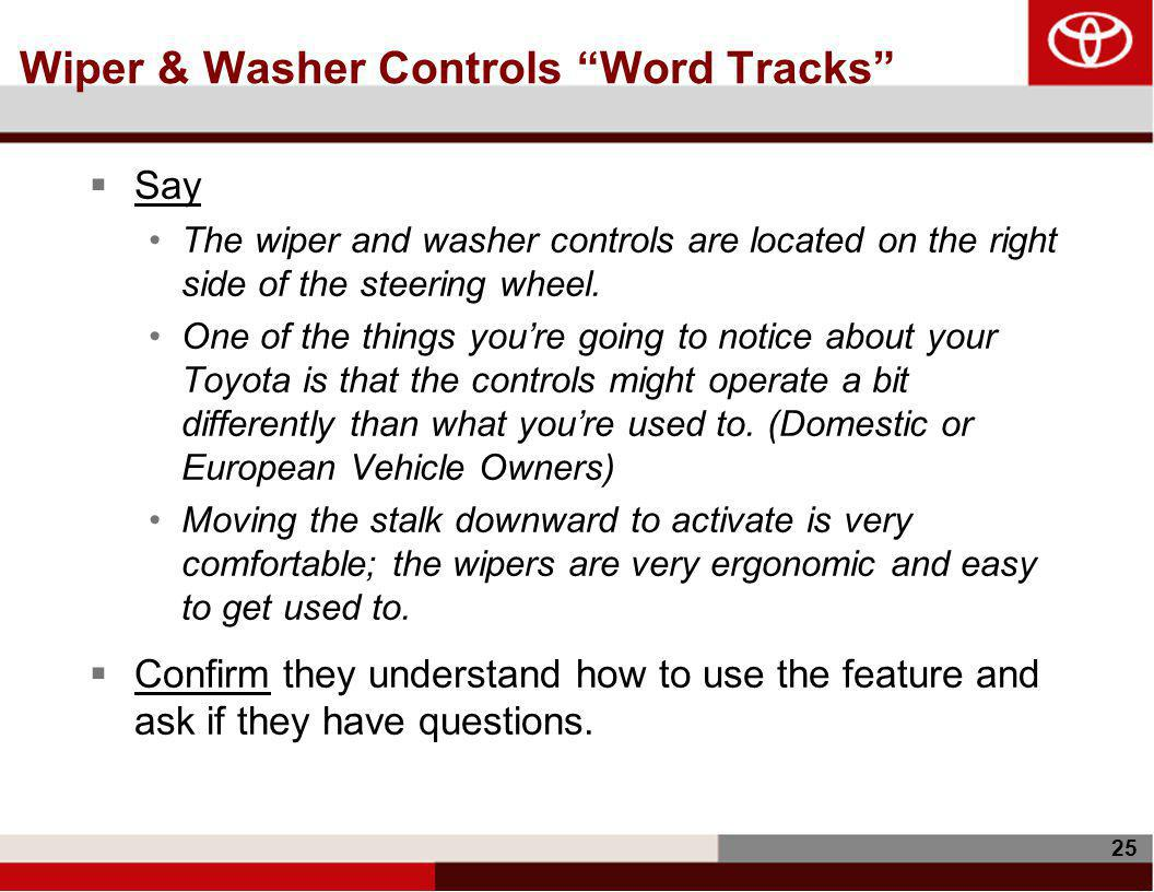 25 Wiper & Washer Controls Word Tracks  Say The wiper and washer controls are located on the right side of the steering wheel.