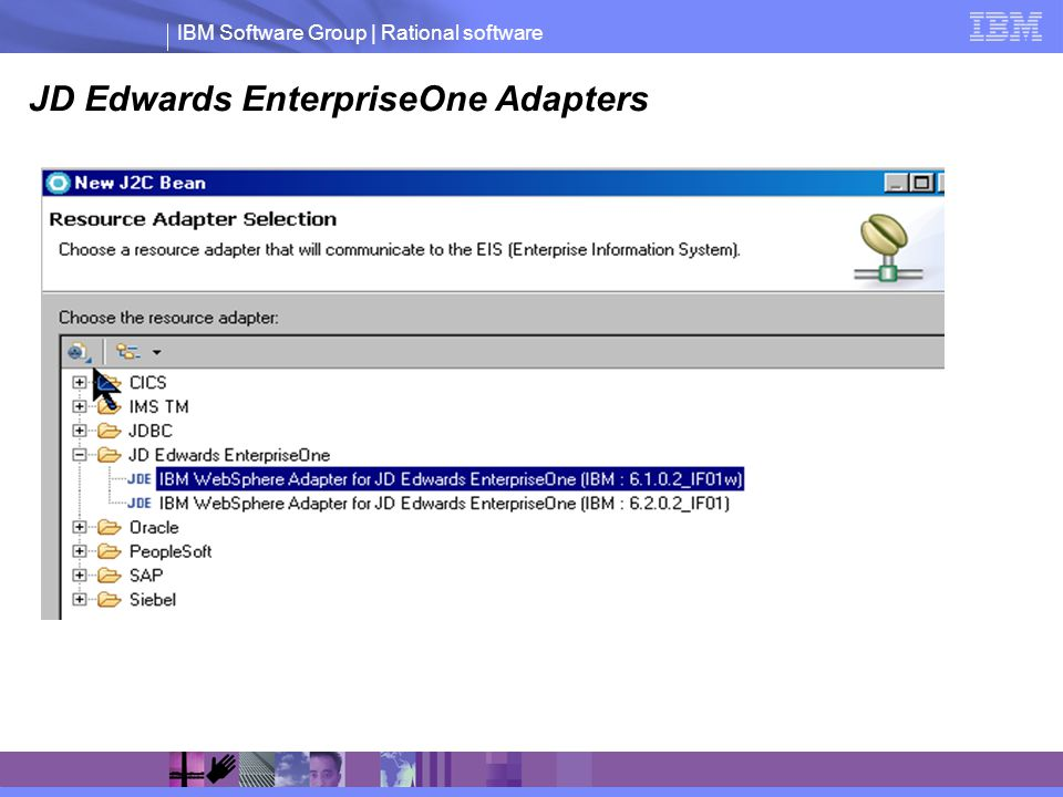 IBM Software Group | Rational software JD Edwards EnterpriseOne Adapters