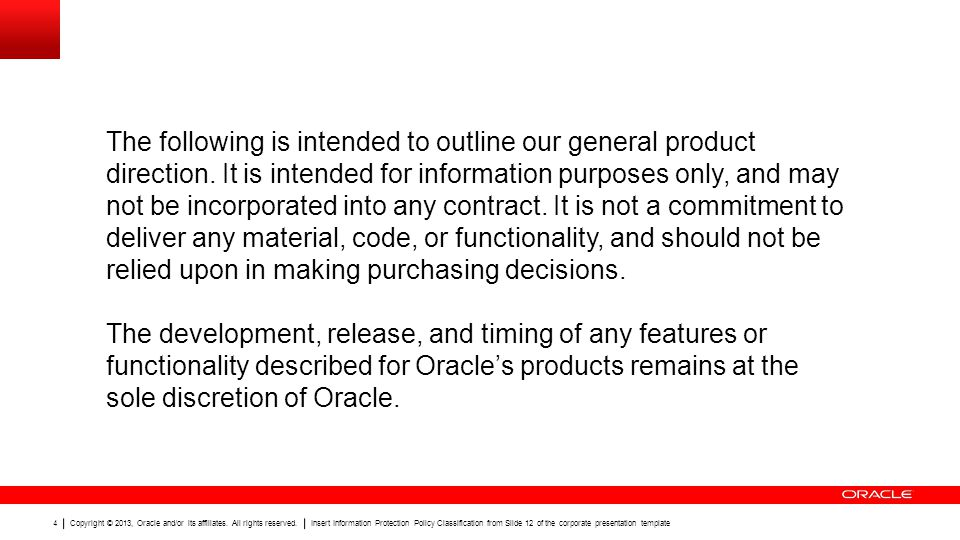 Copyright © 2013, Oracle and/or its affiliates.All rights reserved.