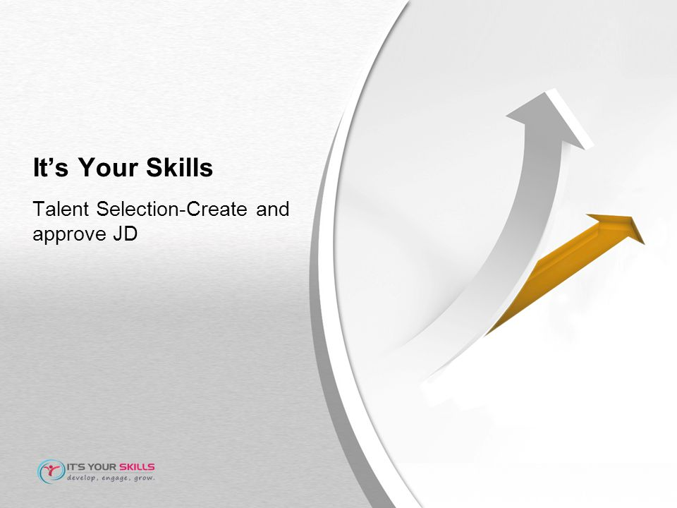 It's Your Skills Talent Selection-Create and approve JD