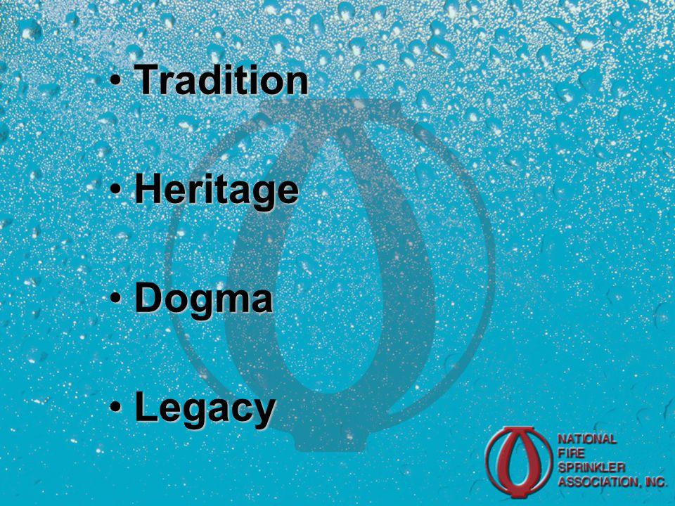 TraditionTradition HeritageHeritage DogmaDogma LegacyLegacy