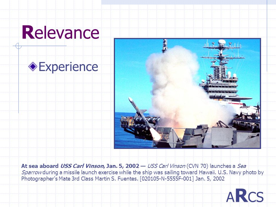 R elevance Experience A R CS At sea aboard USS Carl Vinson, Jan.