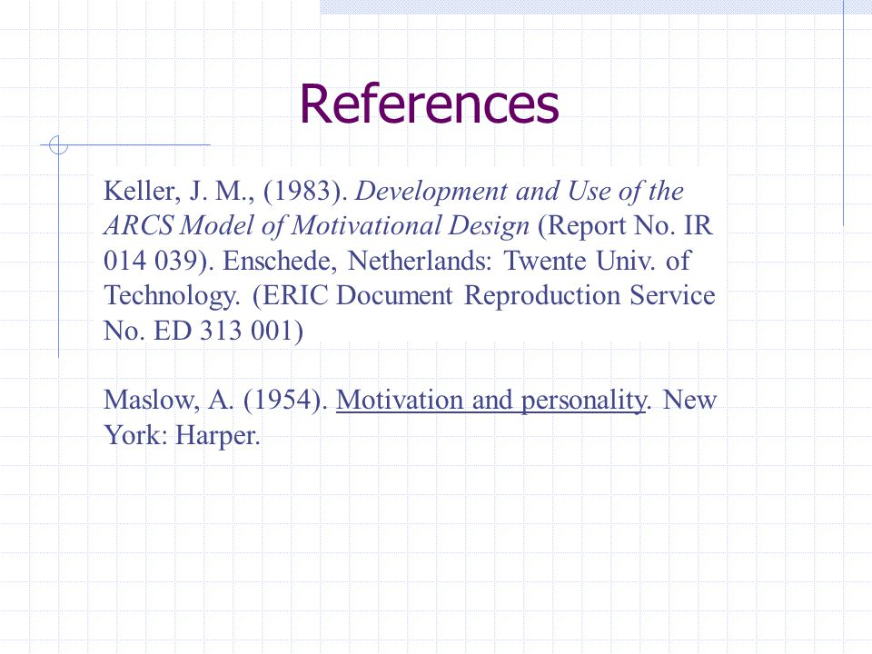 References Keller, J. M., (1983).