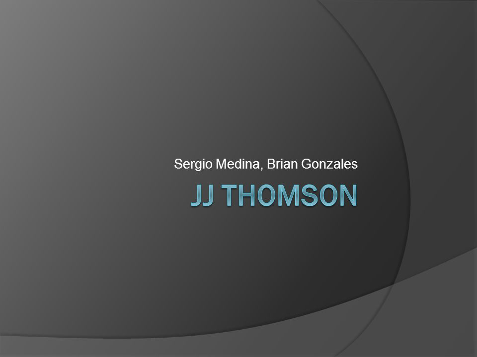 Biography  Joseph John Thomson was born in Manchester, on April 18  Married Rose Elisabeth in 1890, and had two children  He was awarded the 1906 Nobel Peace Prize in Physics  He passed away on August 30, 1940