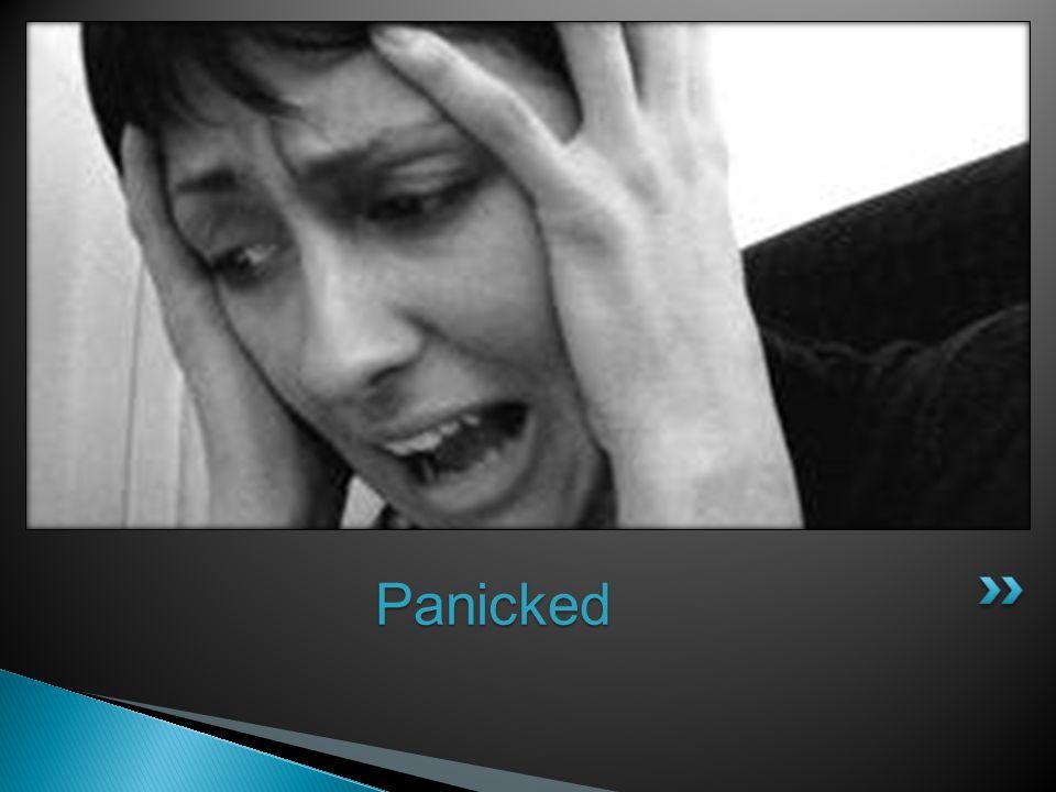 Panicked