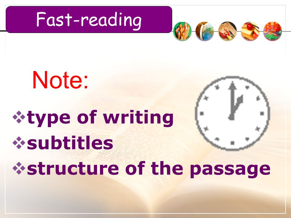  type of writing  subtitles  structure of the passage Note: Fast-reading