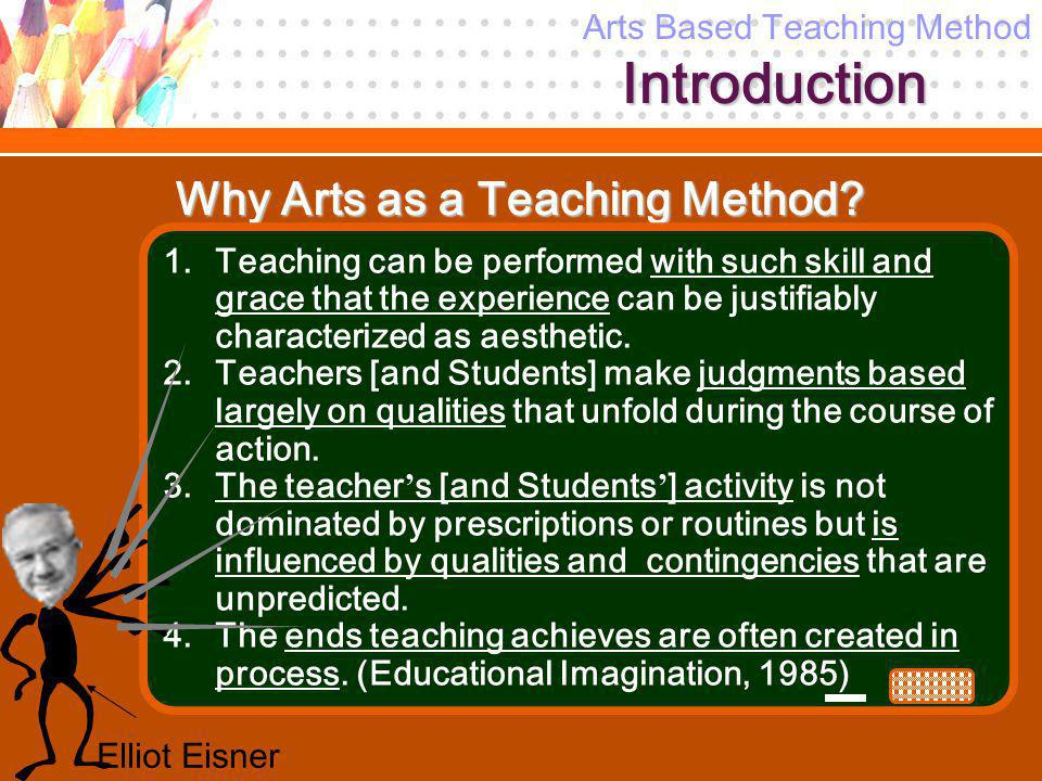 Introduction Why Arts as a Teaching Method. 1.