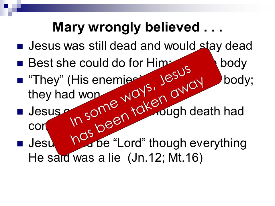 Mary wrongly believed...