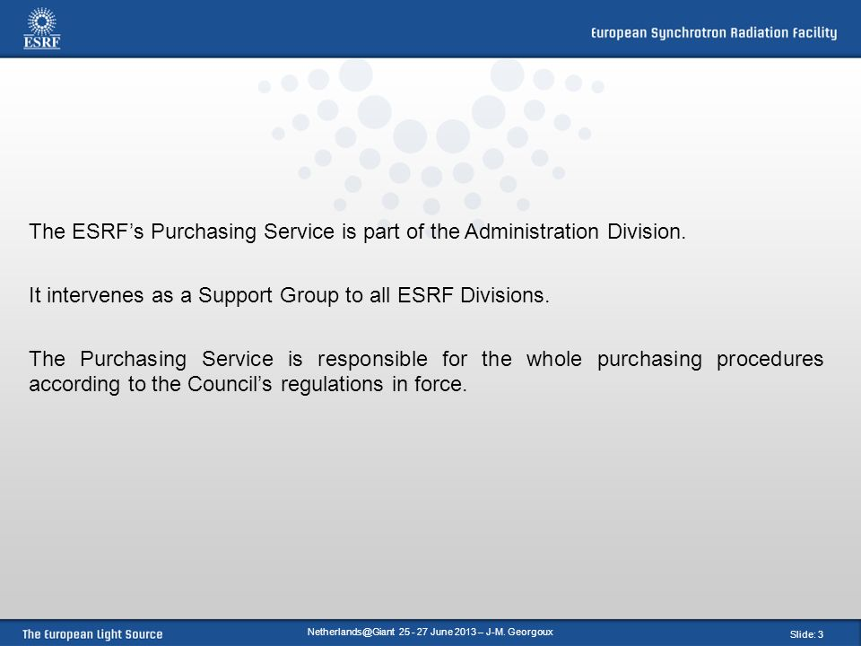 Slide: 3 The ESRF's Purchasing Service is part of the Administration Division.