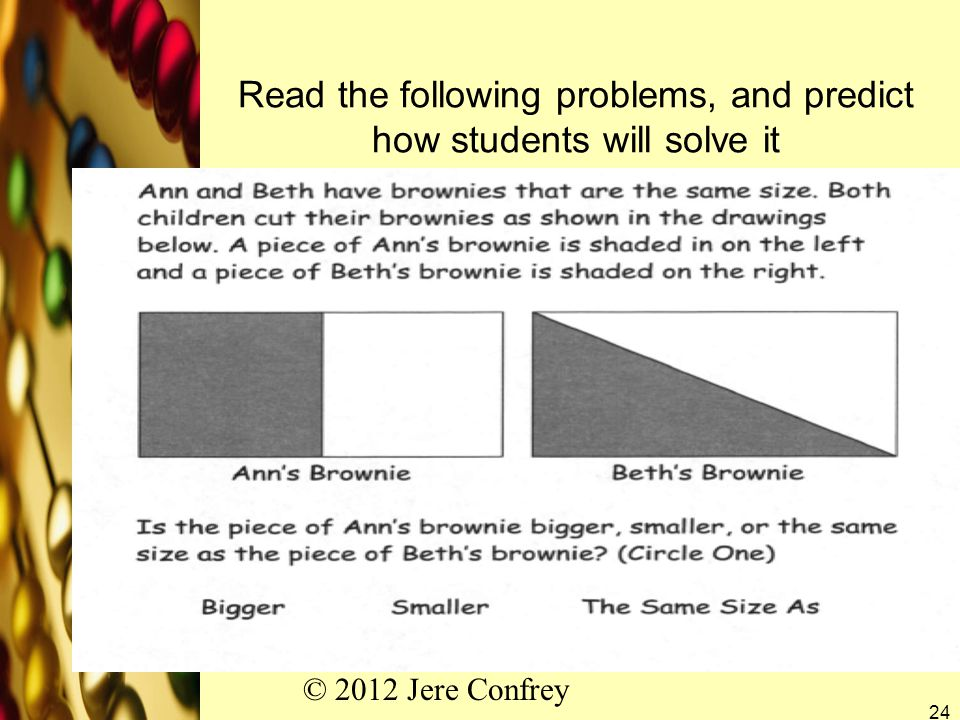 Read the following problems, and predict how students will solve it © 2012 Jere Confrey 24