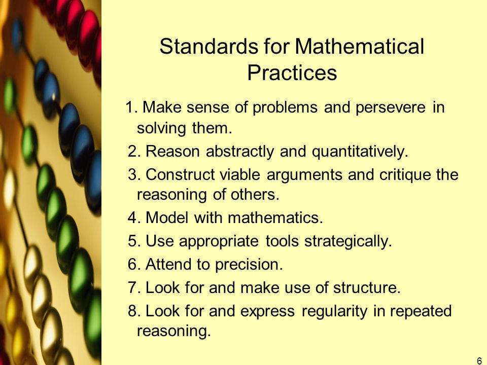 Standards for Mathematical Practices 1. Make sense of problems and persevere in solving them.