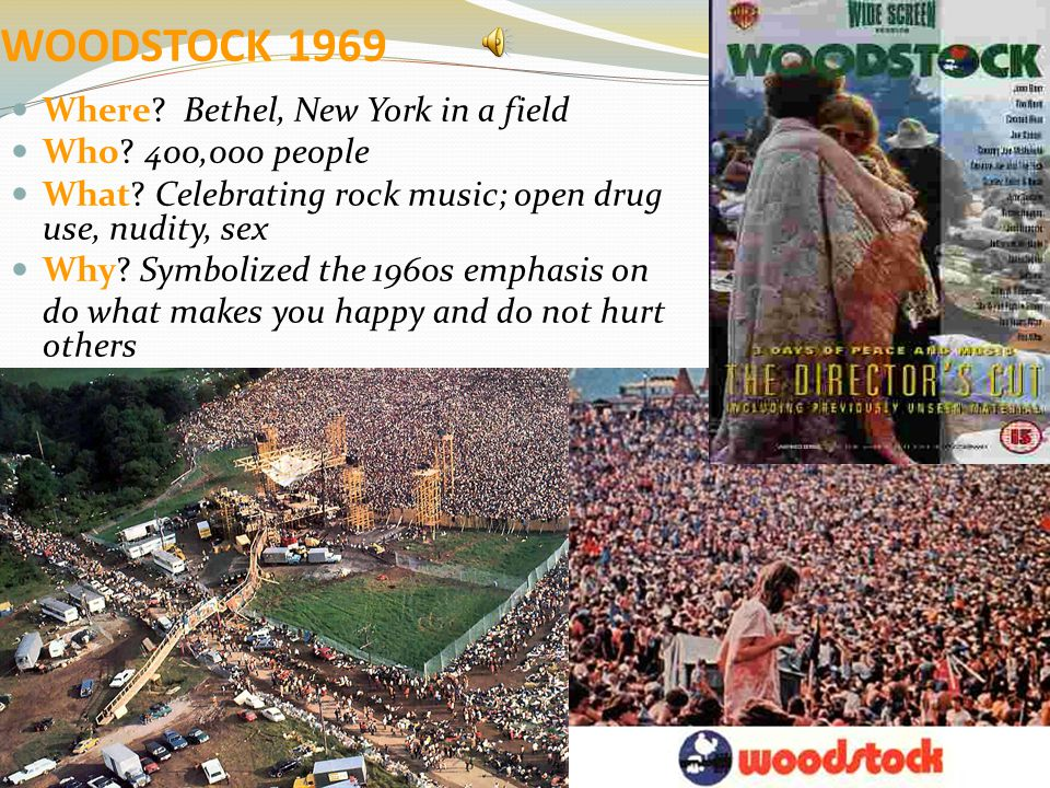 WOODSTOCK 1969 Where. Bethel, New York in a field Who.