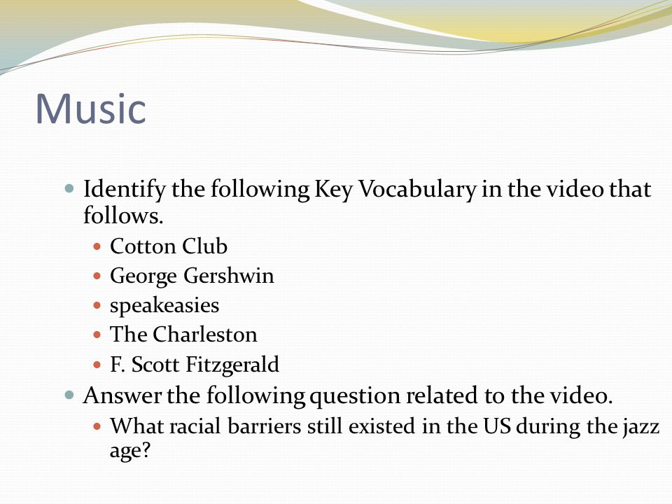 Music Identify the following Key Vocabulary in the video that follows.