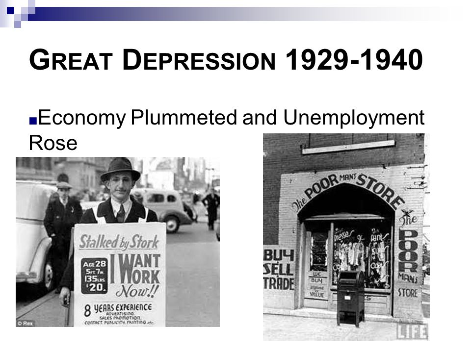 G REAT D EPRESSION 1929-1940 ■ Economy Plummeted and Unemployment Rose