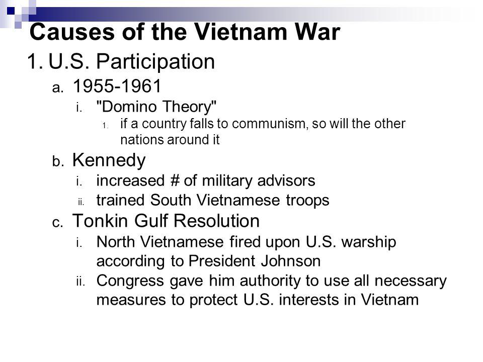 Causes of the Vietnam War 1.U.S. Participation a. 1955-1961 i.