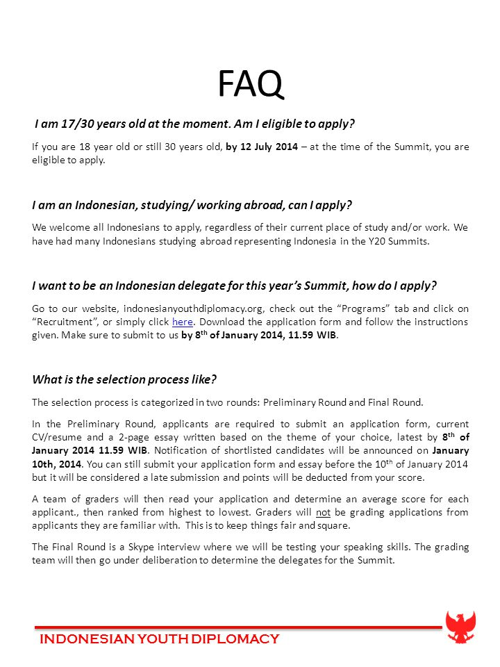 INDONESIAN YOUTH DIPLOMACY FAQ I am 17/30 years old at the moment.