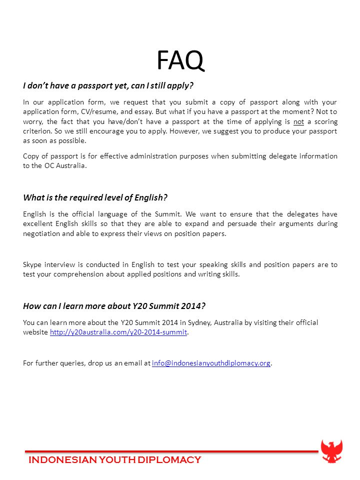 INDONESIAN YOUTH DIPLOMACY FAQ I don't have a passport yet, can I still apply.