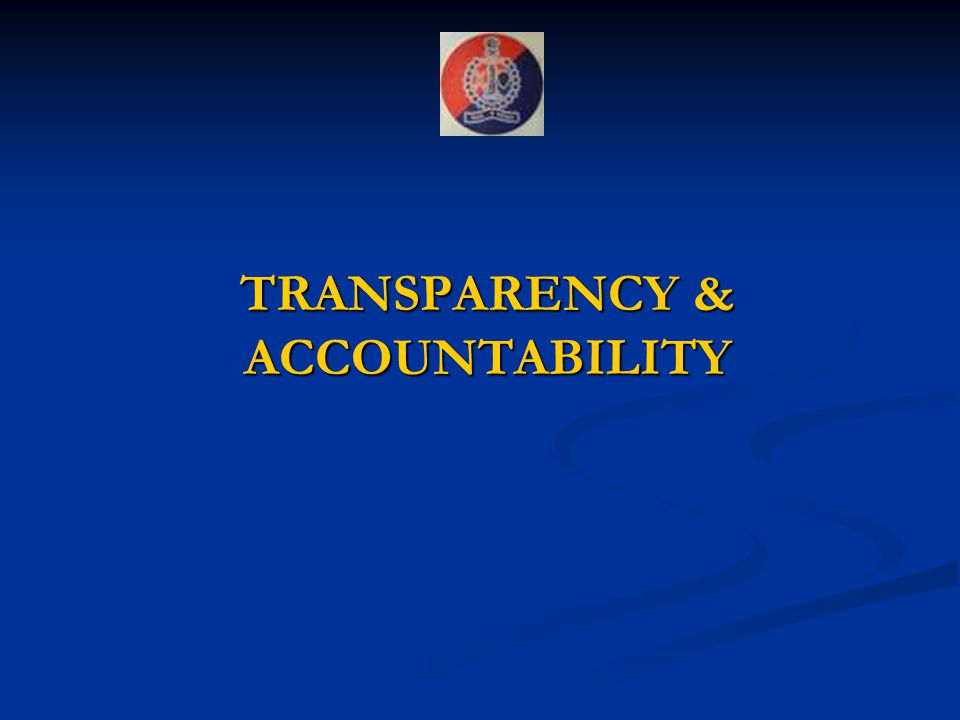 TRANSPARENCY & ACCOUNTABILITY