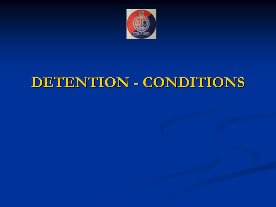 DETENTION - CONDITIONS