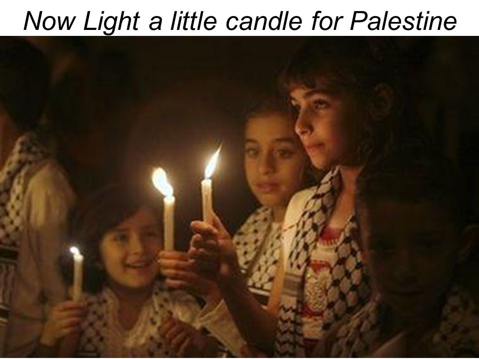 Now Light a little candle for Palestine