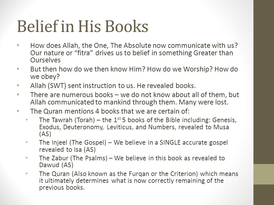 """Belief in His Books How does Allah, the One, The Absolute now communicate with us? Our nature or """"fitra"""" drives us to belief in something Greater than"""