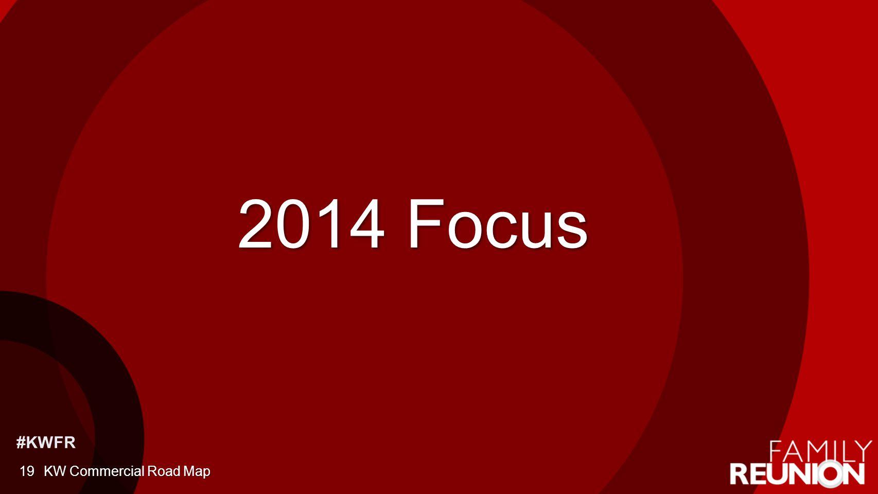 #KWFR 2014 Focus KW Commercial Road Map19