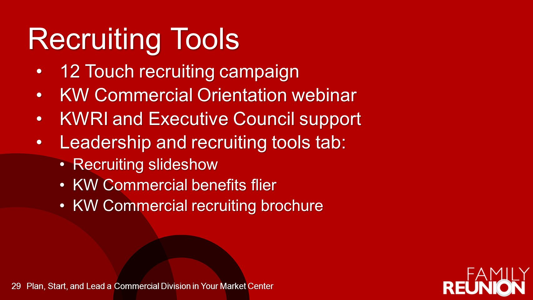 Recruiting Tools 12 Touch recruiting campaign12 Touch recruiting campaign KW Commercial Orientation webinarKW Commercial Orientation webinar KWRI and