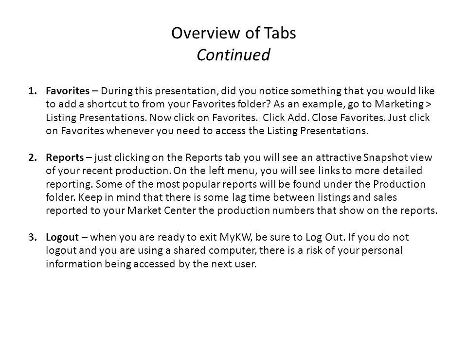 Overview of Tabs Continued 1.Favorites – During this presentation, did you notice something that you would like to add a shortcut to from your Favorit