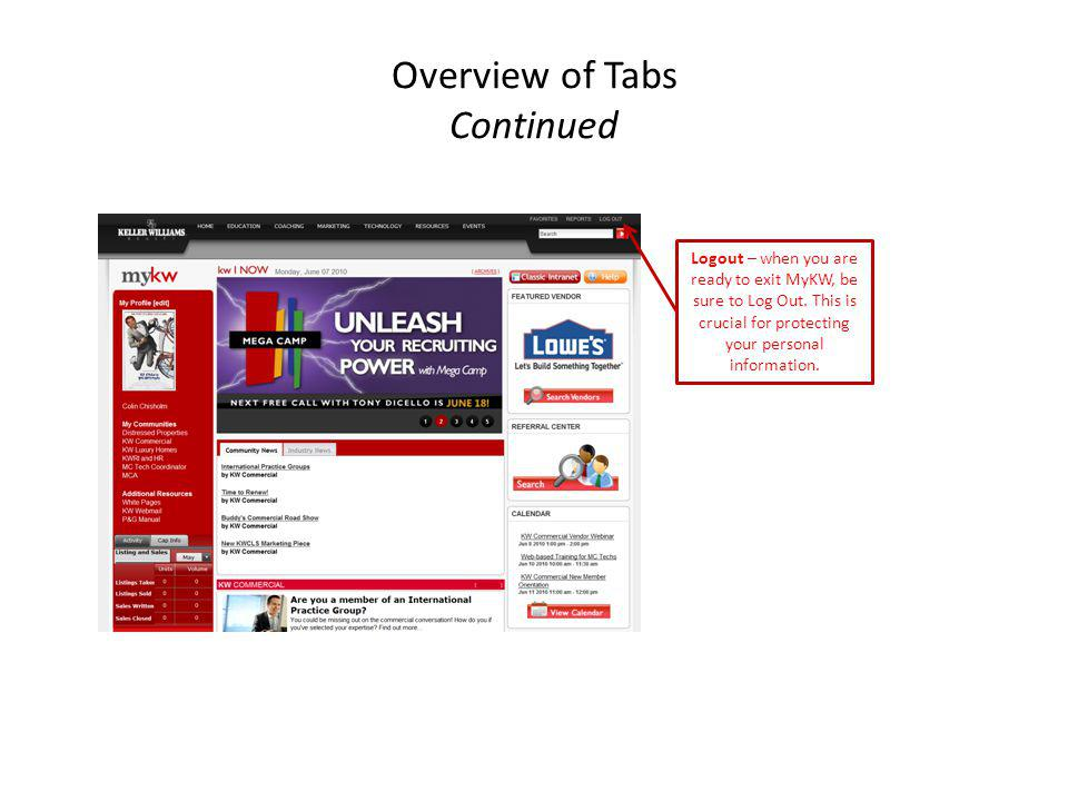 Overview of Tabs Continued Logout – when you are ready to exit MyKW, be sure to Log Out. This is crucial for protecting your personal information.