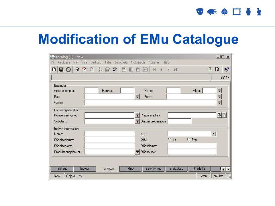 Collections Management 2 September 2005 Modification of EMu Catalogue