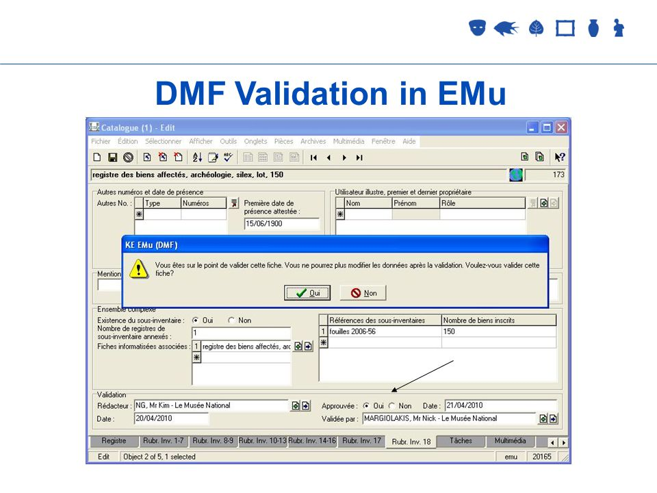 Collections Management 2 September 2005 DMF Validation in EMu