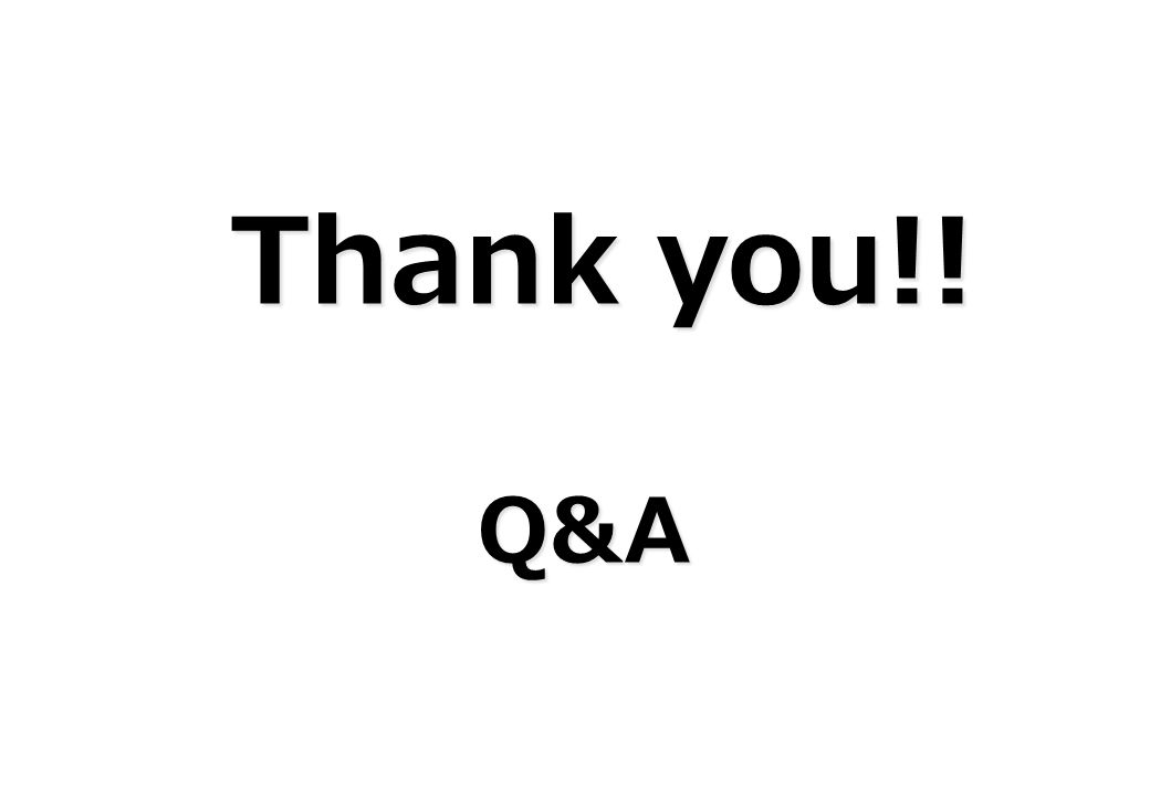 Thank you!! Thank you!!Q&A