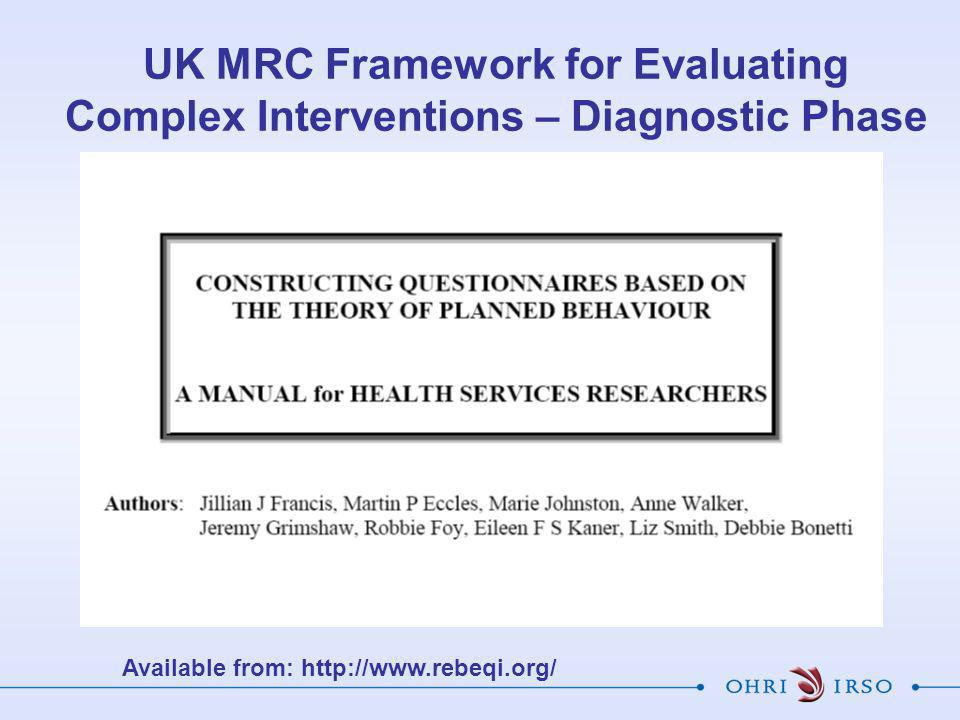 UK MRC Framework for Evaluating Complex Interventions – Diagnostic Phase Available from: http://www.rebeqi.org/