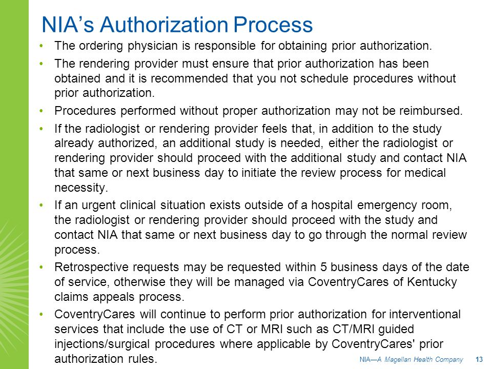 The ordering physician is responsible for obtaining prior authorization. The rendering provider must ensure that prior authorization has been obtained