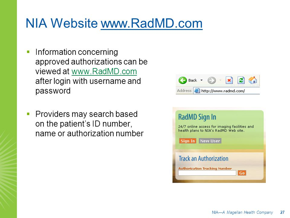 NIA Website www.RadMD.com  Information concerning approved authorizations can be viewed at www.RadMD.com after login with username and passwordwww.Ra