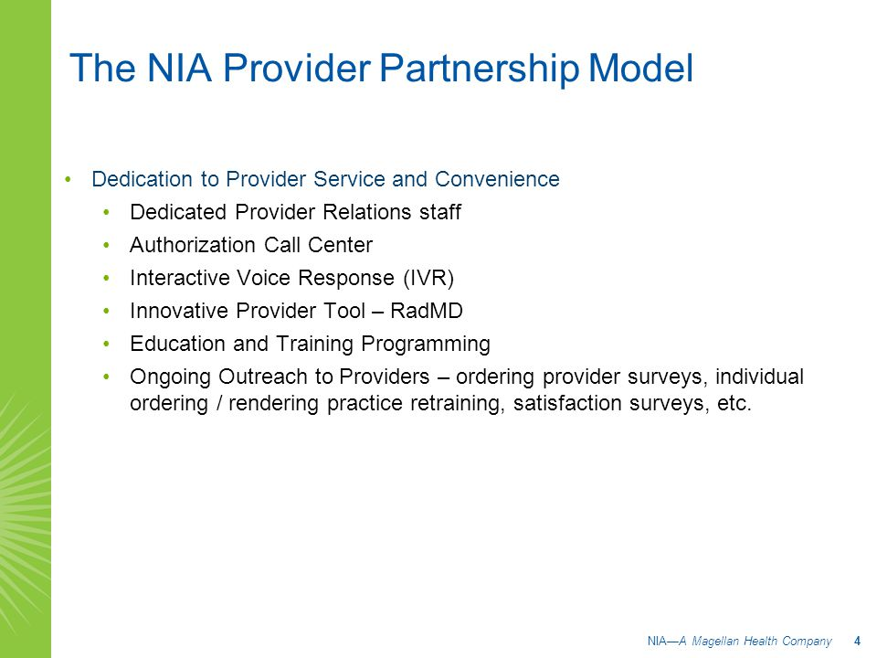 The NIA Provider Partnership Model Dedication to Provider Service and Convenience Dedicated Provider Relations staff Authorization Call Center Interac
