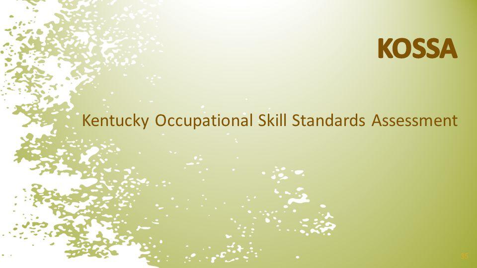 Kentucky Occupational Skill Standards Assessment 35