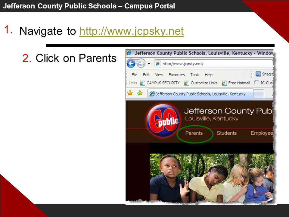 Jefferson County Public Schools – Campus Portal Navigate to   Click on Parentshttp://  1.