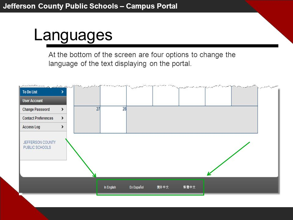 Jefferson County Public Schools – Campus Portal Languages At the bottom of the screen are four options to change the language of the text displaying on the portal.