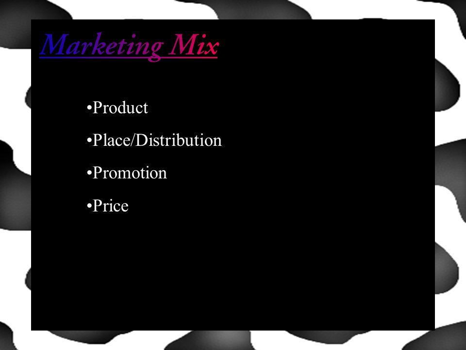 Product Place/Distribution Promotion Price