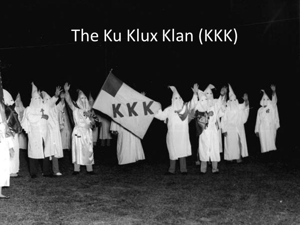 The Ku Klux Klan (KKK)