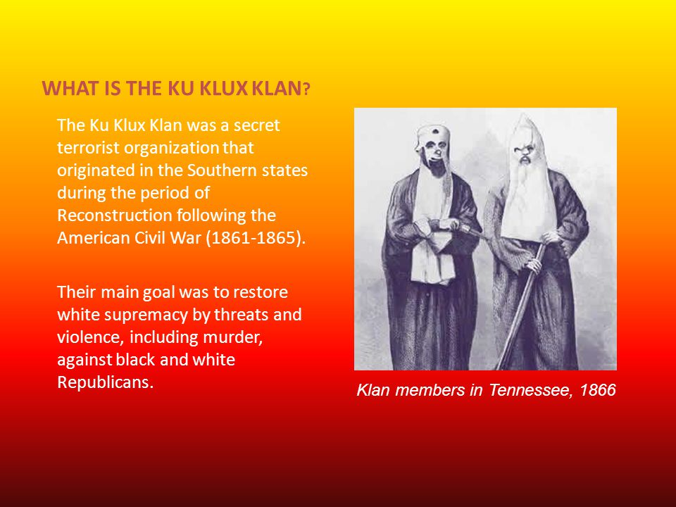 CREATION AND NAMING The original Klan was organized in Pulaski, Tennessee, on December 24, 1865, by six well- educated Confederate veterans who gave their society a name adapted from the Greek word kyklos (circle).