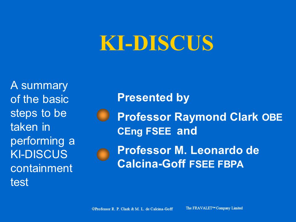 KI-DISCUS Presented by Professor Raymond Clark OBE CEng FSEE and Professor M.