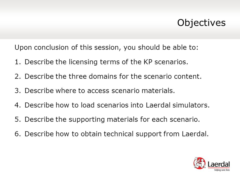 Objectives Upon conclusion of this session, you should be able to: 1.Describe the licensing terms of the KP scenarios.